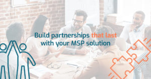 building partnerships that last with your MSP solution image